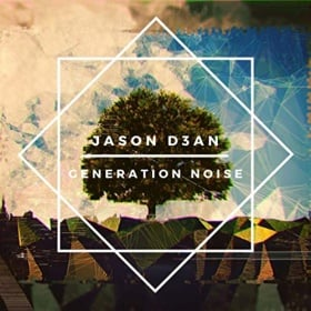 JASON D3AN - GENERATION NOISE